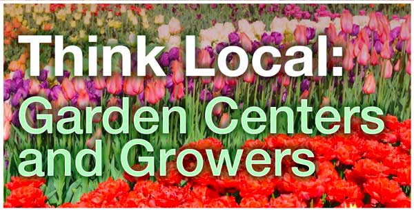 Think Local: Garden Centers and Growers